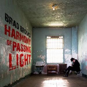 Brad Brooks:  Harmony of Passing Light