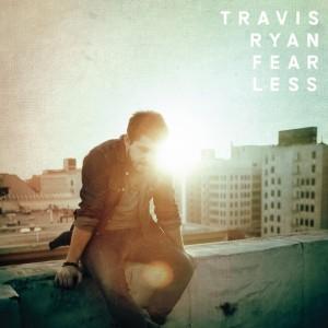 Travis Ryan:  Fearless