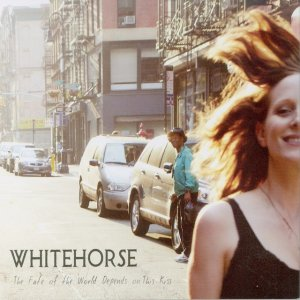 Whitehorse:  The Fate of the World Depends on This Kiss