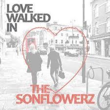 Sonflowerz-Love Walked In