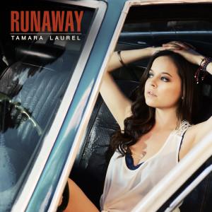 Tamara Laurel: Runaway